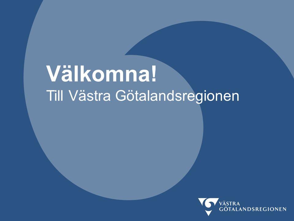 Välkomna! Till Västra Götalandsregionen