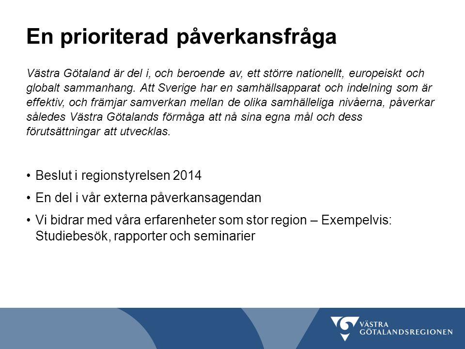 En prioriterad påverkansfråga Västra Götaland är del i, och beroende av, ett större nationellt, europeiskt och globalt sammanhang. Att Sverige har en