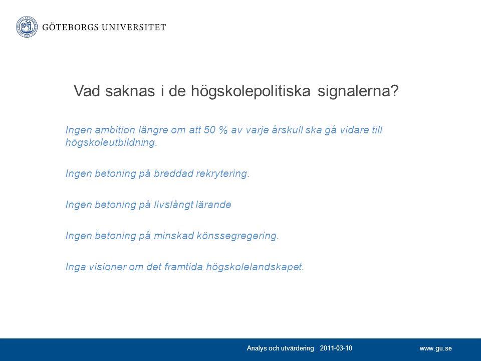 www.gu.se Vad saknas i de högskolepolitiska signalerna.