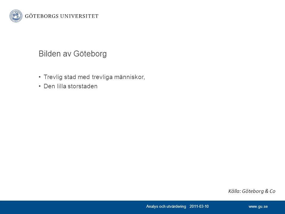 www.gu.se Bilden av Göteborg Trevlig stad med trevliga människor, Den lilla storstaden Analys och utvärdering 2011-03-10 Källa: Göteborg & Co