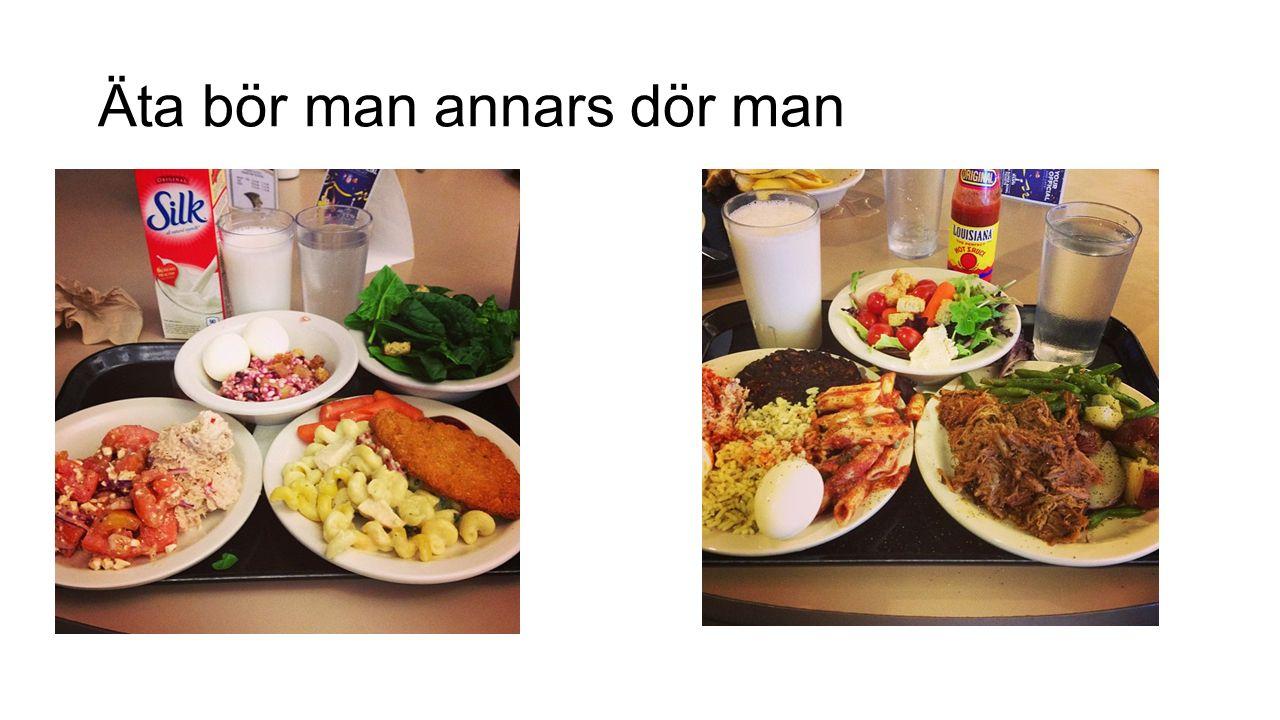 Äta bör man annars dör man