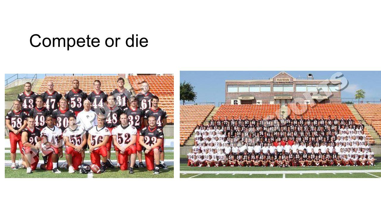 Compete or die