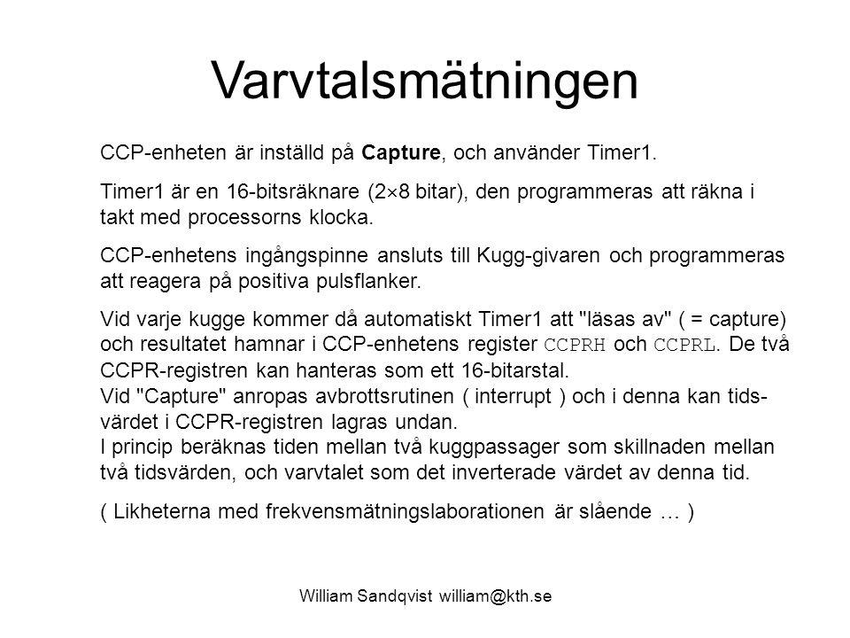 William Sandqvist william@kth.se Varvtalsmätningen CCP-enheten är inställd på Capture, och använder Timer1.