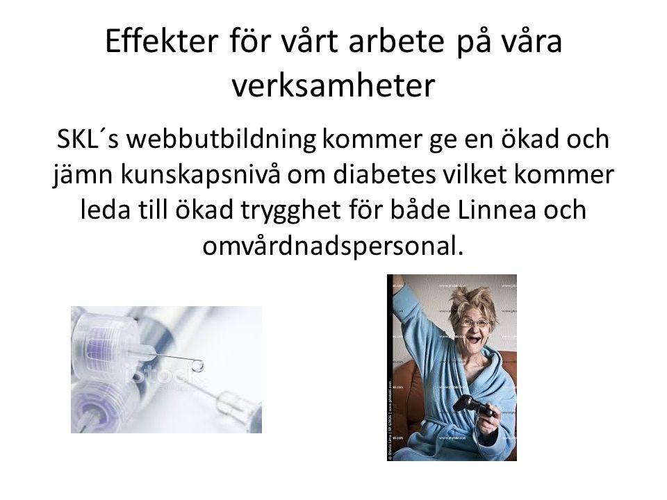 Effekter för vårt arbete på våra verksamheter SKL´s webbutbildning kommer ge en ökad och jämn kunskapsnivå om diabetes vilket kommer leda till ökad tr