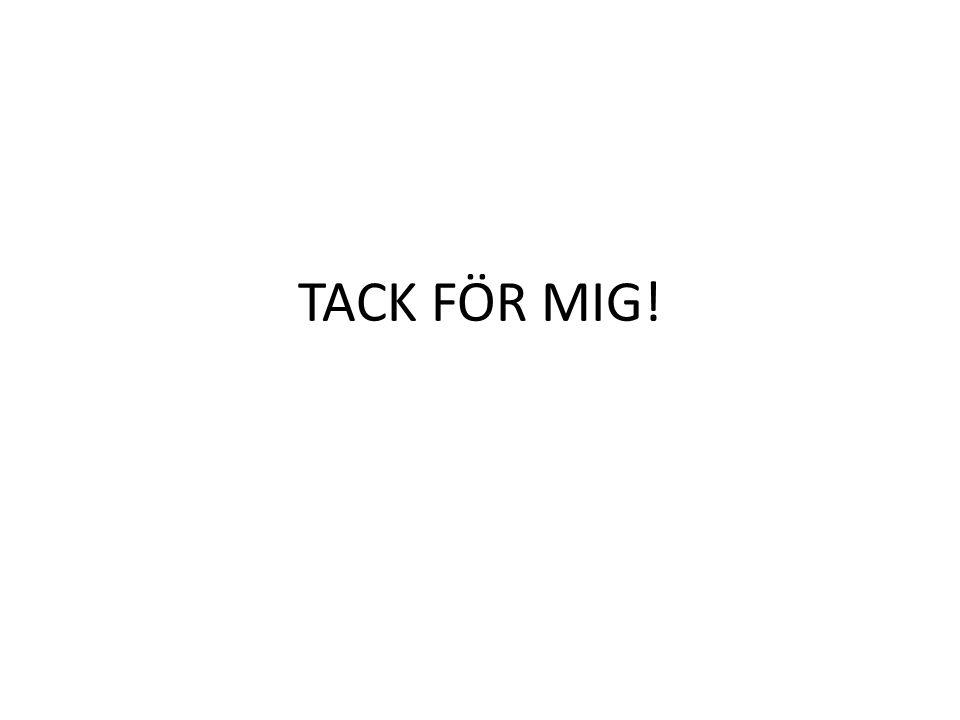 TACK FÖR MIG!