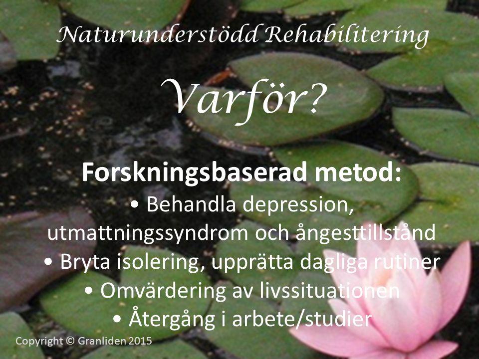Naturunderstödd Rehabilitering Varför.