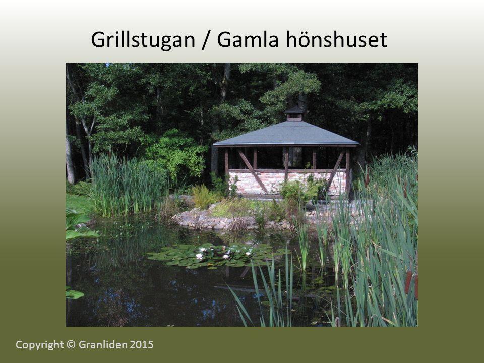 Grillstugan / Gamla hönshuset Copyright © Granliden 2015
