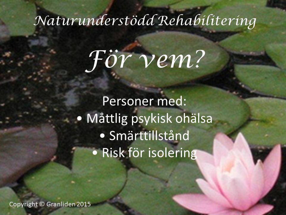 Naturunderstödd Rehabilitering För vem.