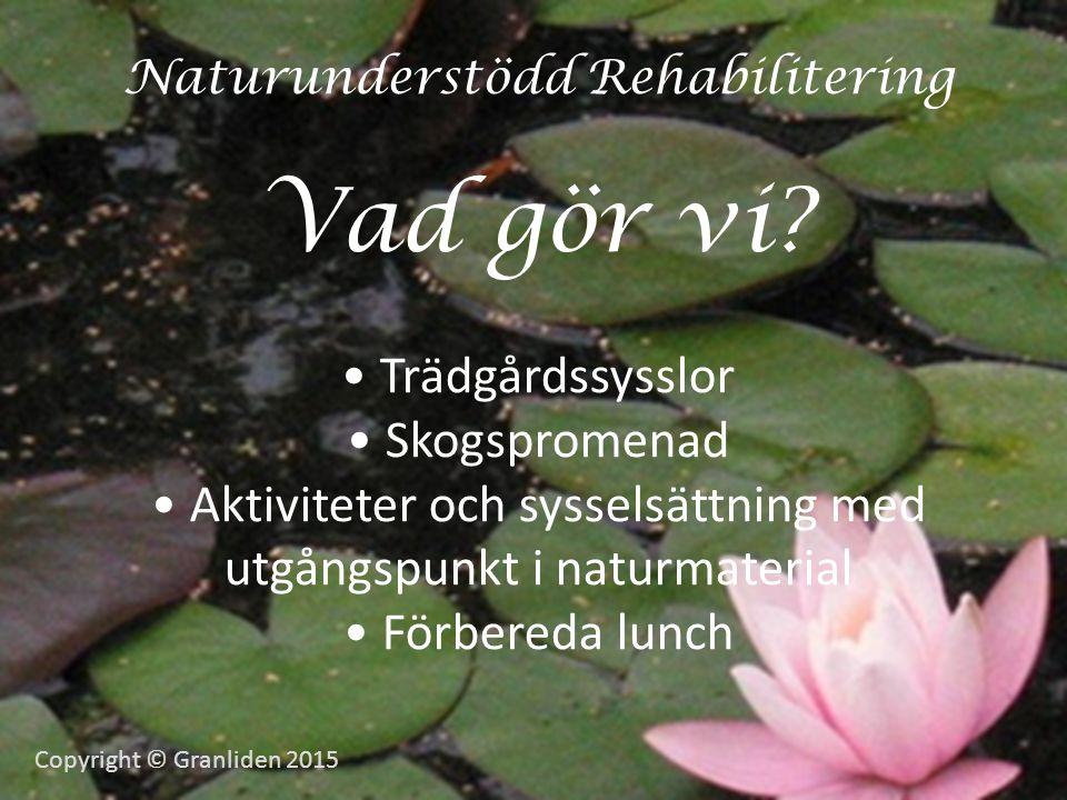 Naturunderstödd Rehabilitering Vad gör vi.