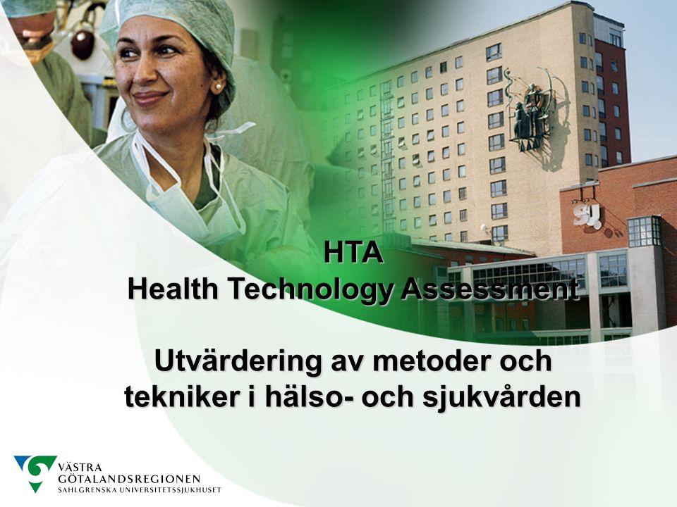 1 HTA Health Technology Assessment Utvärdering av metoder och tekniker i hälso- och sjukvården