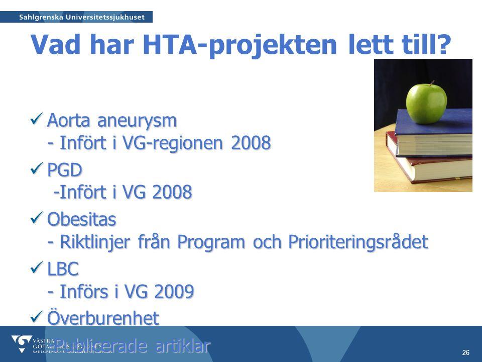 26 Vad har HTA-projekten lett till.