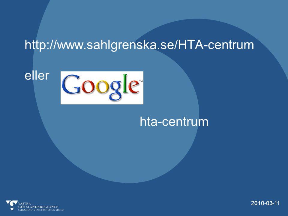2010-03-11 http://www.sahlgrenska.se/HTA-centrum eller hta-centrum