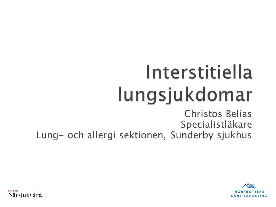 DIVISION Närsjukvård Christos Belias Specialistläkare Lung- och allergi sektionen, Sunderby sjukhus