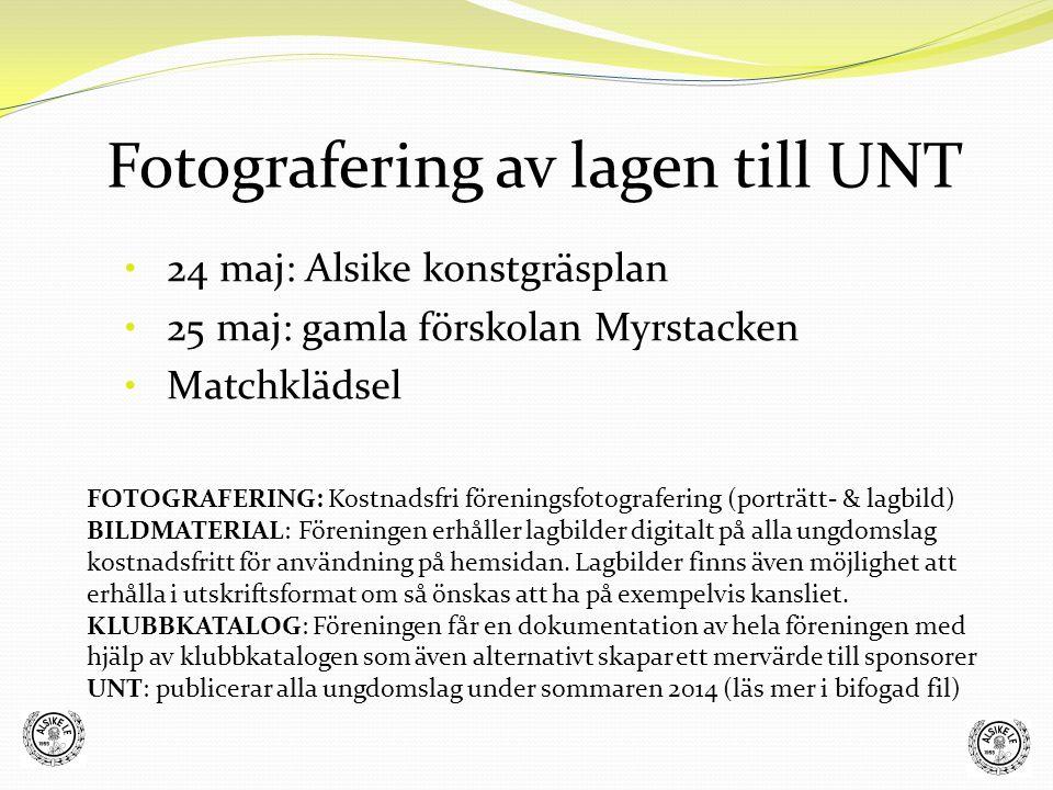 24 maj: Alsike konstgräsplan 25 maj: gamla förskolan Myrstacken Matchklädsel Fotografering av lagen till UNT FOTOGRAFERING: Kostnadsfri föreningsfotog