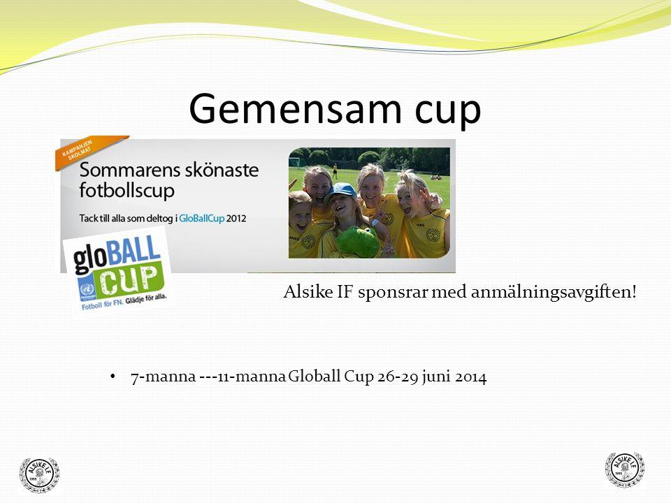 Gemensam cup Alsike IF sponsrar med anmälningsavgiften! 7-manna ---11-manna Globall Cup 26-29 juni 2014