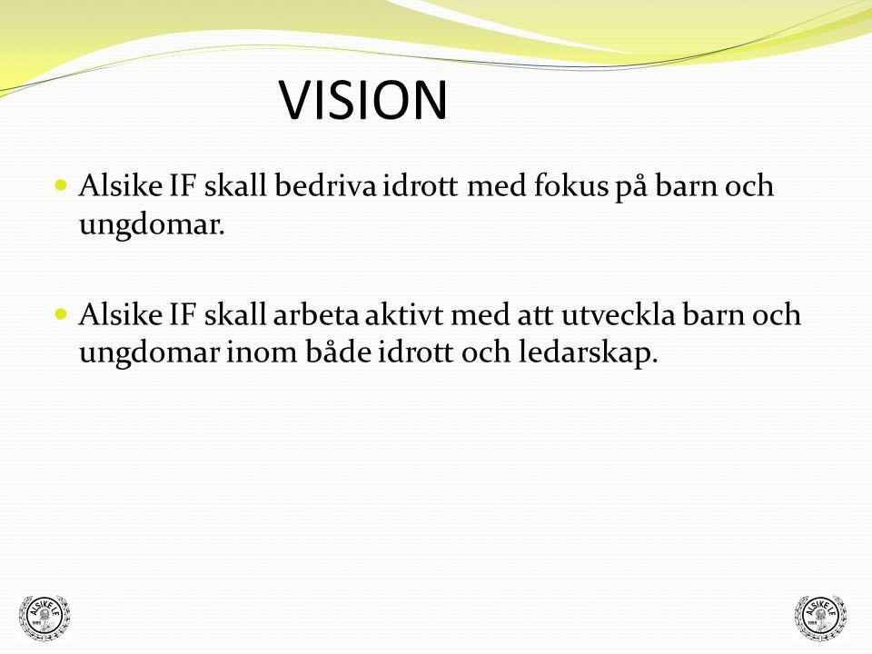 Verksamhetsidé Alsike IF Verksamhetsidé Att ge barn och ungdomar i Alsike möjlighet till en aktiv fritid där alla kan delta i en meningsfull idrottslig fritidssysselsättning.