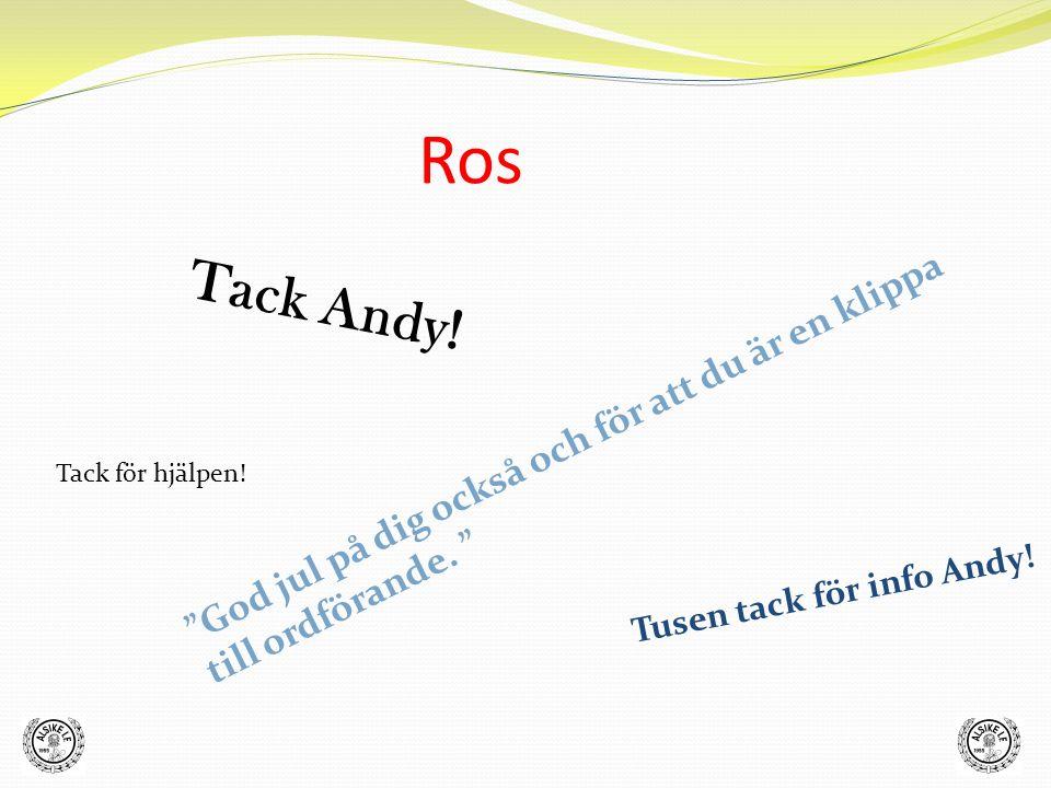 """Ros """"God jul på dig också och för att du är en klippa till ordförande. """" Tusen tack för info Andy! Tack Andy! Tack för hjälpen!"""