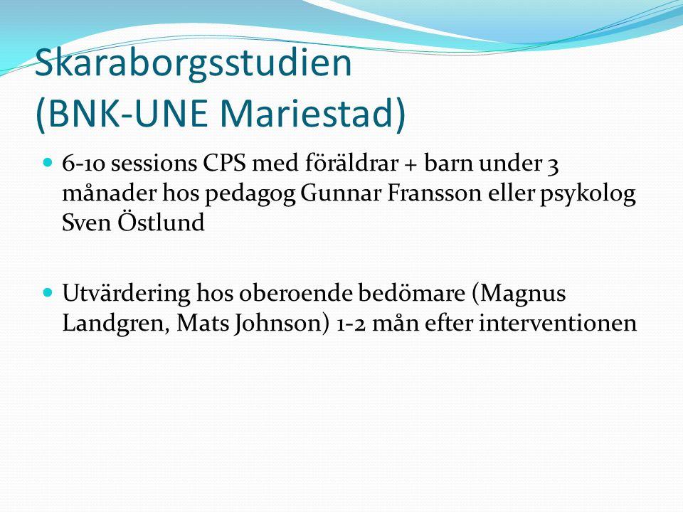 Skaraborgsstudien (BNK-UNE Mariestad) 6-10 sessions CPS med föräldrar + barn under 3 månader hos pedagog Gunnar Fransson eller psykolog Sven Östlund U