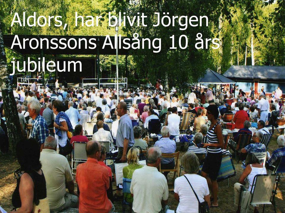 Aldors, har blivit Jörgen Aronssons Allsång 10 års jubileum