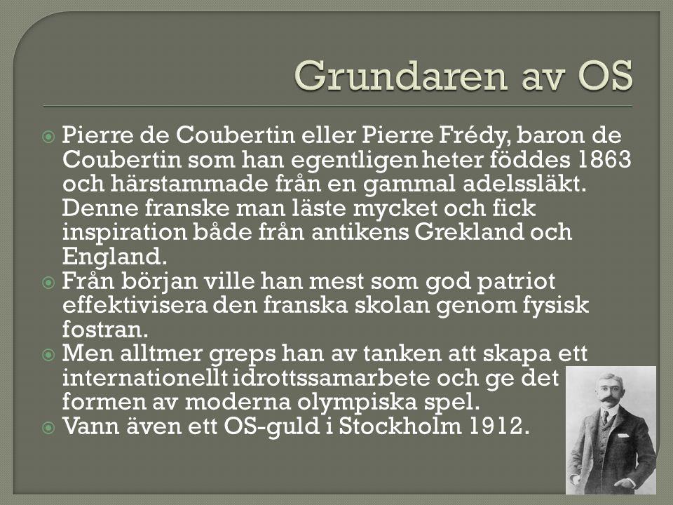  Pierre de Coubertin eller Pierre Frédy, baron de Coubertin som han egentligen heter föddes 1863 och härstammade från en gammal adelssläkt.