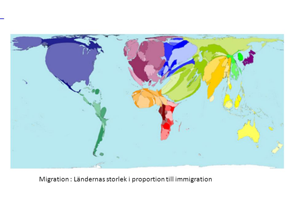 From WorldMapper, International Immigrant Destinations (country size on map represents relative immigration inflow) WorldMapper Migration : Ländernas