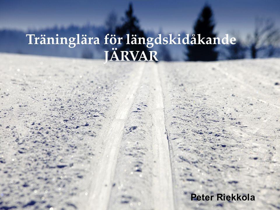 Träninglära för längdskidåkande JÄRVAR Peter Riekkola