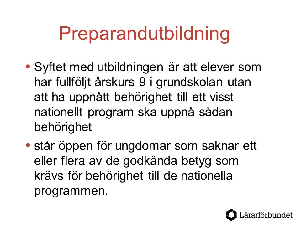 Preparandutbildning  Preparandutbildningen ska utformas för en enskild elev.