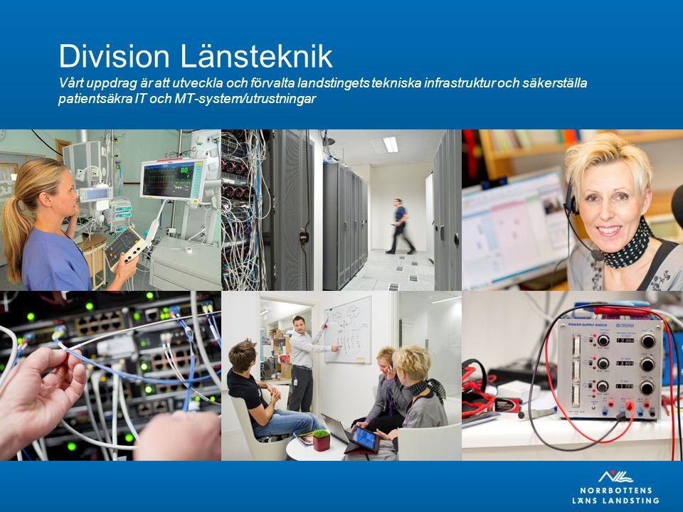 Division Länsteknik Vårt uppdrag är att utveckla och förvalta landstingets tekniska infrastruktur och säkerställa patientsäkra IT och MT-system/utrustningar
