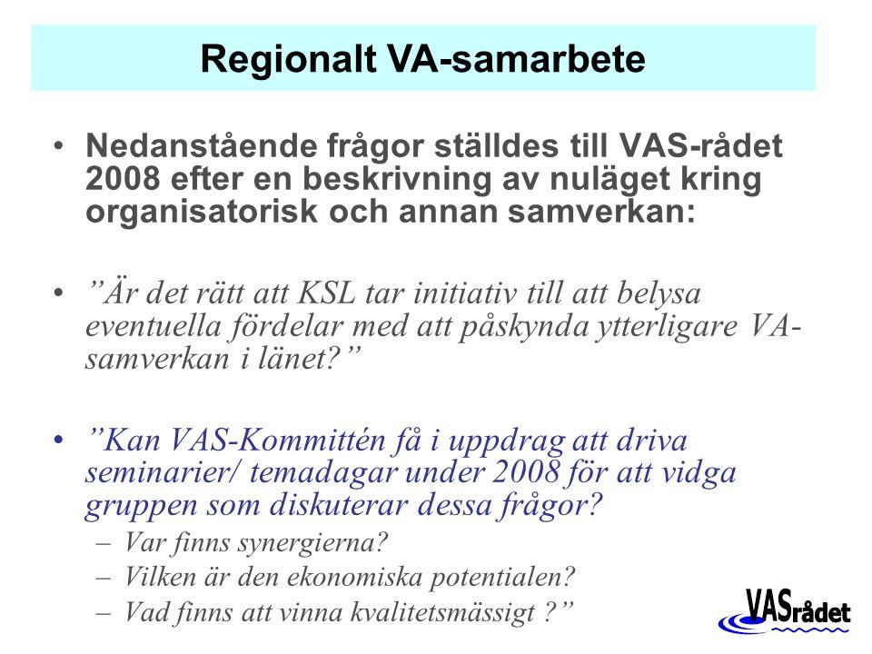 Nedanstående frågor ställdes till VAS-rådet 2008 efter en beskrivning av nuläget kring organisatorisk och annan samverkan: Är det rätt att KSL tar initiativ till att belysa eventuella fördelar med att påskynda ytterligare VA- samverkan i länet Kan VAS-Kommittén få i uppdrag att driva seminarier/ temadagar under 2008 för att vidga gruppen som diskuterar dessa frågor.