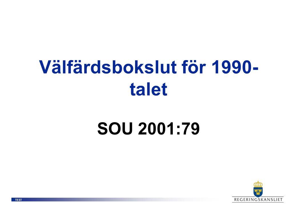 TEST Välfärdsbokslut för 1990- talet SOU 2001:79