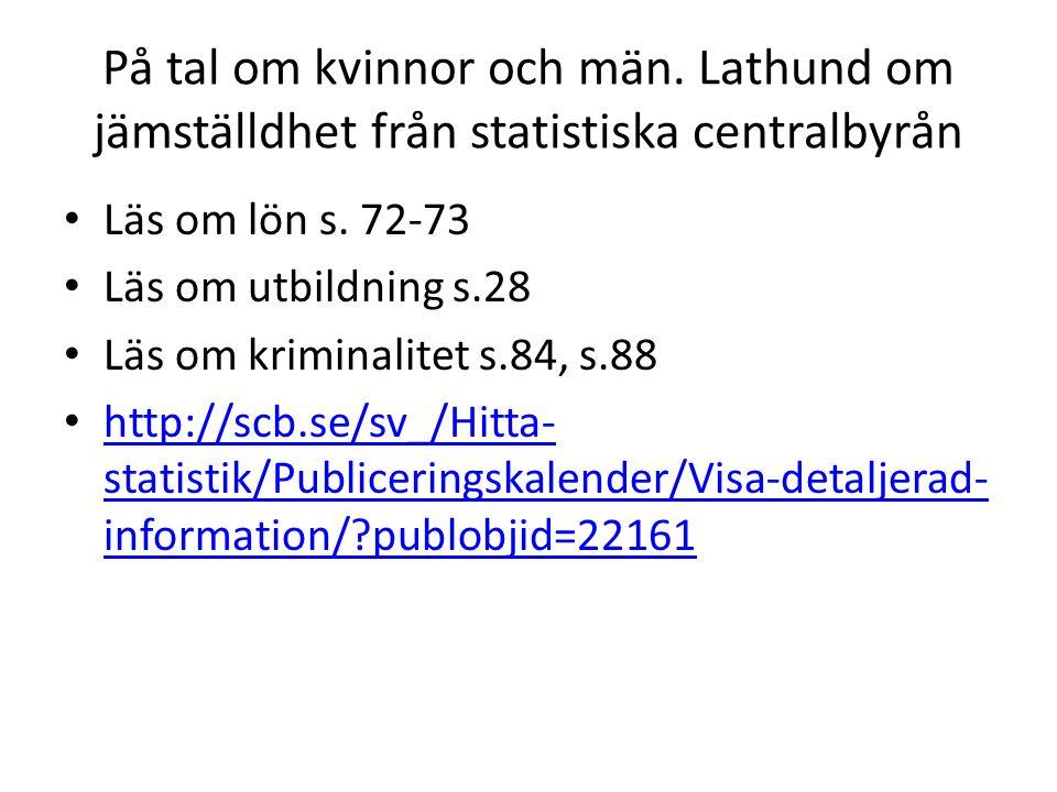 På tal om kvinnor och män. Lathund om jämställdhet från statistiska centralbyrån Läs om lön s.