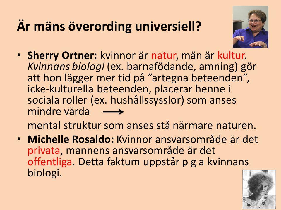 Är mäns överording universiell. Sherry Ortner: kvinnor är natur, män är kultur.
