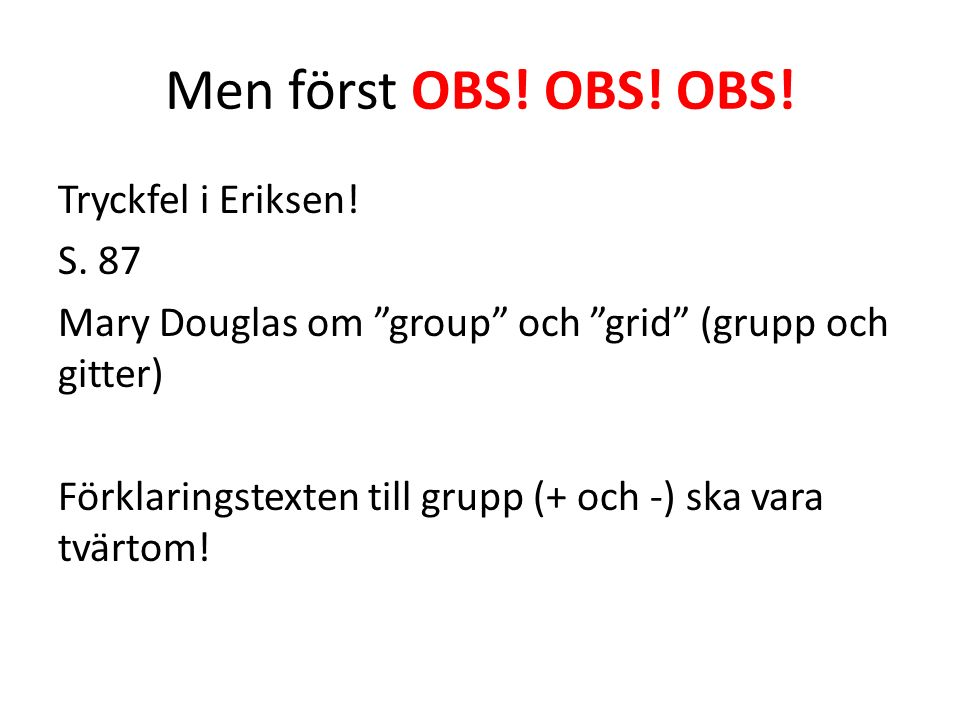 Men först OBS. OBS. OBS. Tryckfel i Eriksen. S.