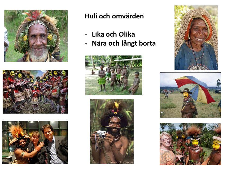Huli och omvärden -Lika och Olika -Nära och långt borta