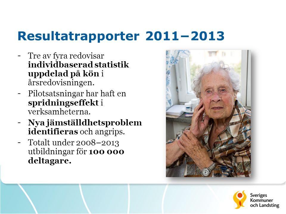 Resultatrapporter 2011−2013 - Tre av fyra redovisar individbaserad statistik uppdelad på kön i årsredovisningen. - Pilotsatsningar har haft en spridni