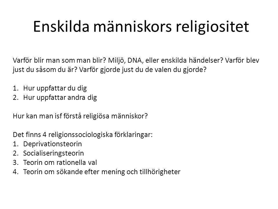 Enskilda människors religiositet Varför blir man som man blir.