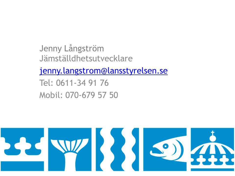 Jenny Långström Jämställdhetsutvecklare jenny.langstrom@lansstyrelsen.se Tel: 0611-34 91 76 Mobil: 070-679 57 50