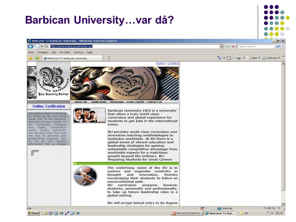 Barbican University…var då?