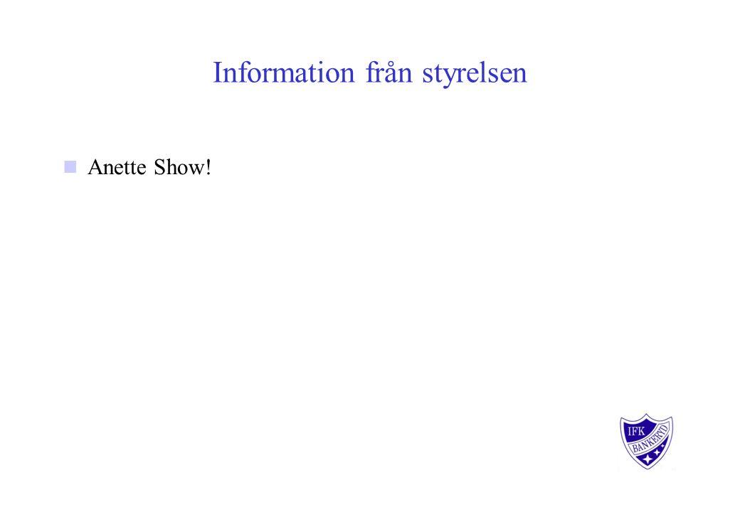 Information från styrelsen Anette Show!