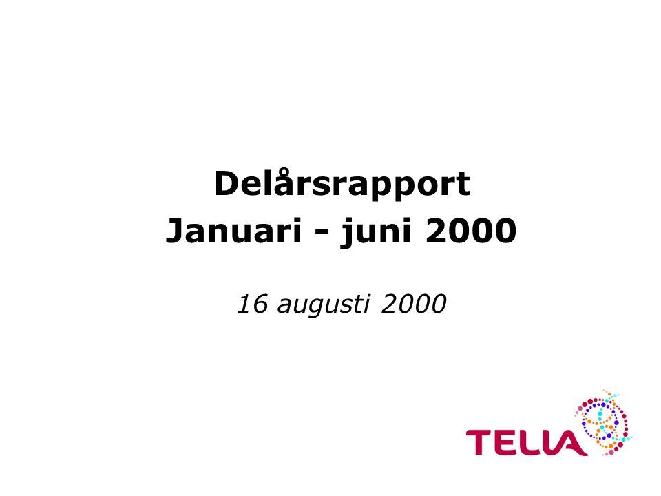 Delårsrapport Januari - juni 2000 16 augusti 2000
