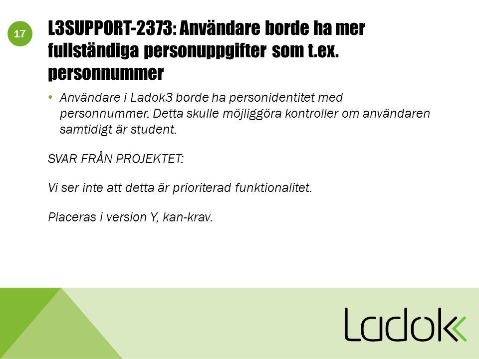 17 L3SUPPORT-2373: Användare borde ha mer fullständiga personuppgifter som t.ex.
