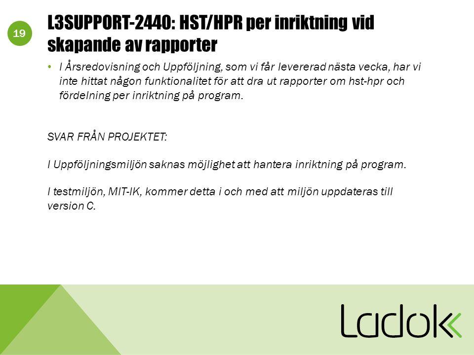 19 L3SUPPORT-2440: HST/HPR per inriktning vid skapande av rapporter I Årsredovisning och Uppföljning, som vi får levererad nästa vecka, har vi inte hittat någon funktionalitet för att dra ut rapporter om hst-hpr och fördelning per inriktning på program.