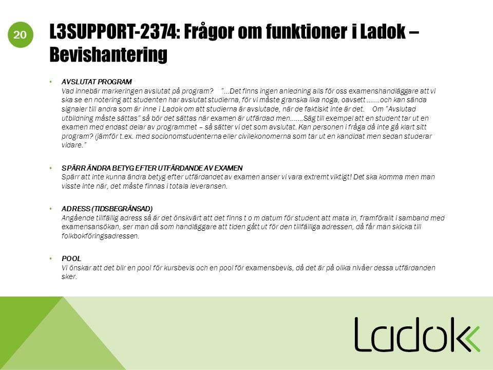 20 L3SUPPORT-2374: Frågor om funktioner i Ladok – Bevishantering AVSLUTAT PROGRAM Vad innebär markeringen avslutat på program.