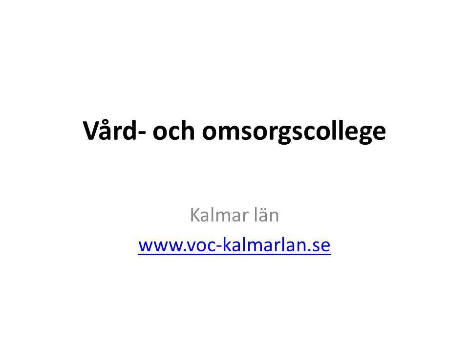 Vård- och omsorgscollege Kalmar län www.voc-kalmarlan.se