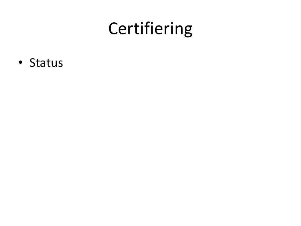 Certifiering Status