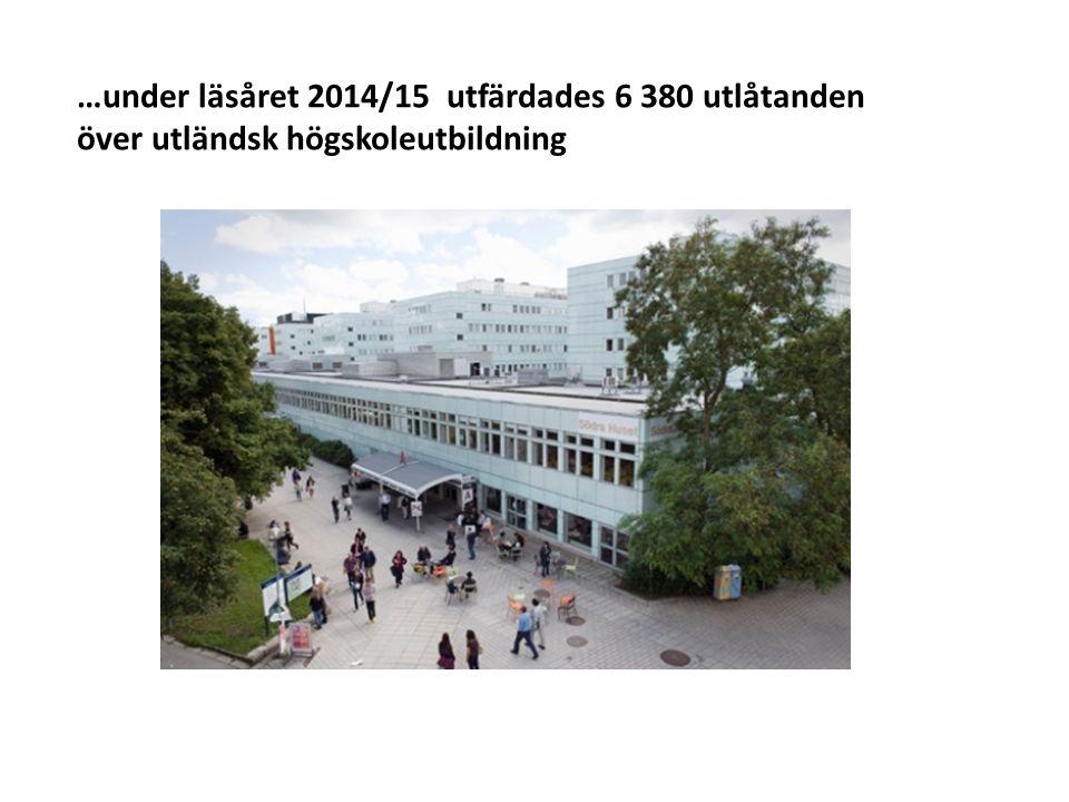 Sv …under läsåret 2014/15 utfärdades 6 380 utlåtanden över utländsk högskoleutbildning