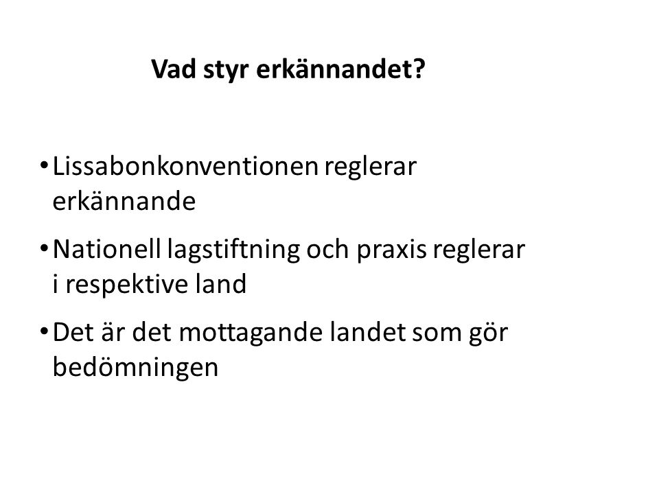 Sv Avslutad utbildning – examen Erkänd utbildningsanordnare Fullständig dokumentation Äkthet Vilken svensk examen motsvarar utbildningen.