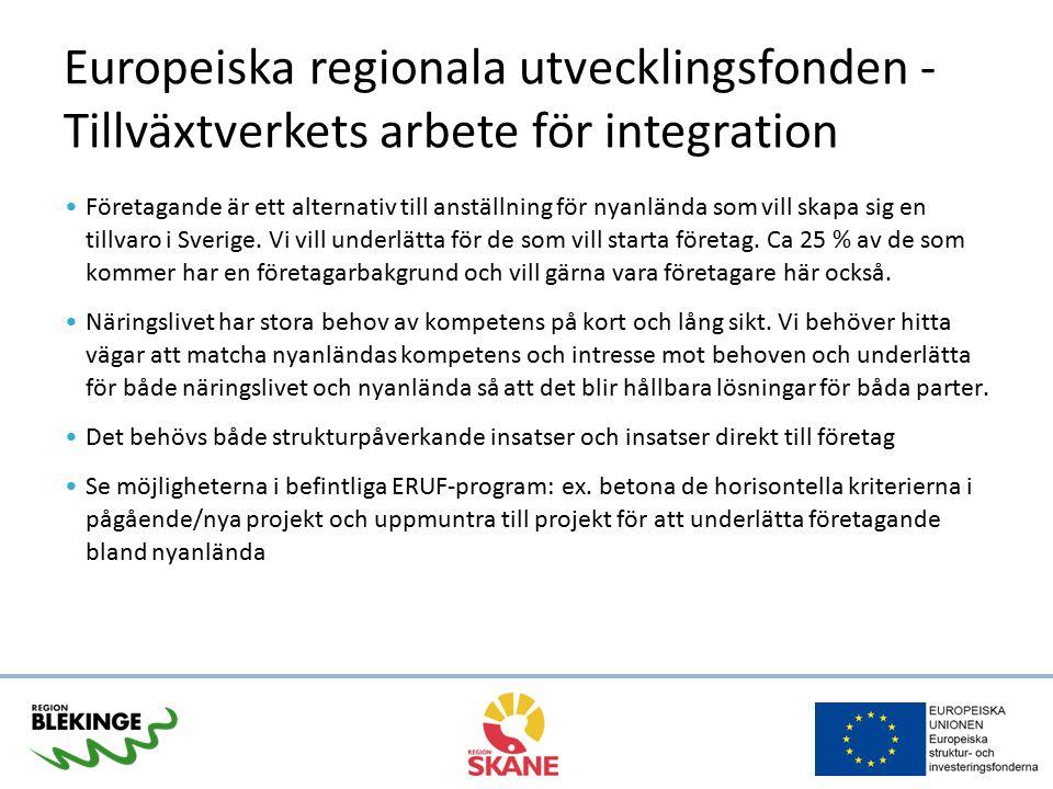 Europeiska regionala utvecklingsfonden - Tillväxtverkets arbete för integration Företagande är ett alternativ till anställning för nyanlända som vill skapa sig en tillvaro i Sverige.