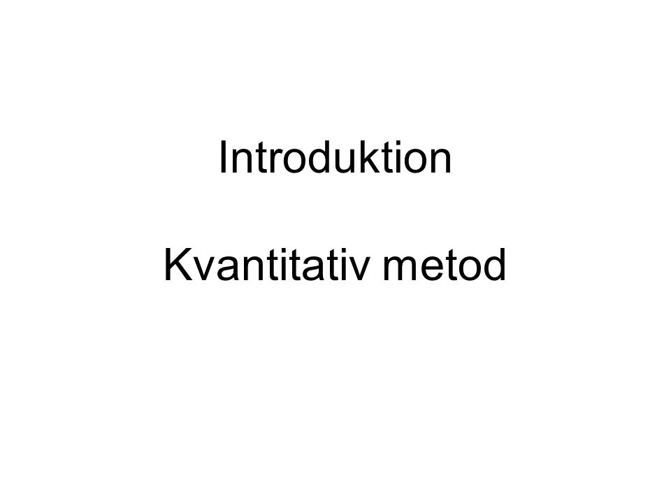 Introduktion Kvantitativ metod