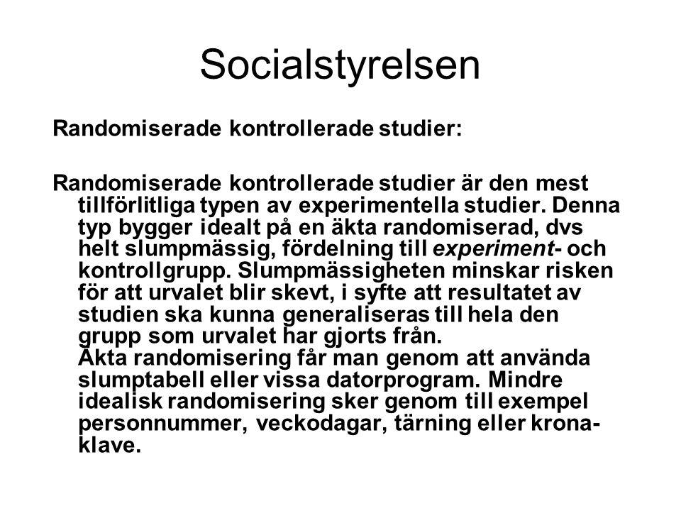 Socialstyrelsen Randomiserade kontrollerade studier: Randomiserade kontrollerade studier är den mest tillförlitliga typen av experimentella studier.